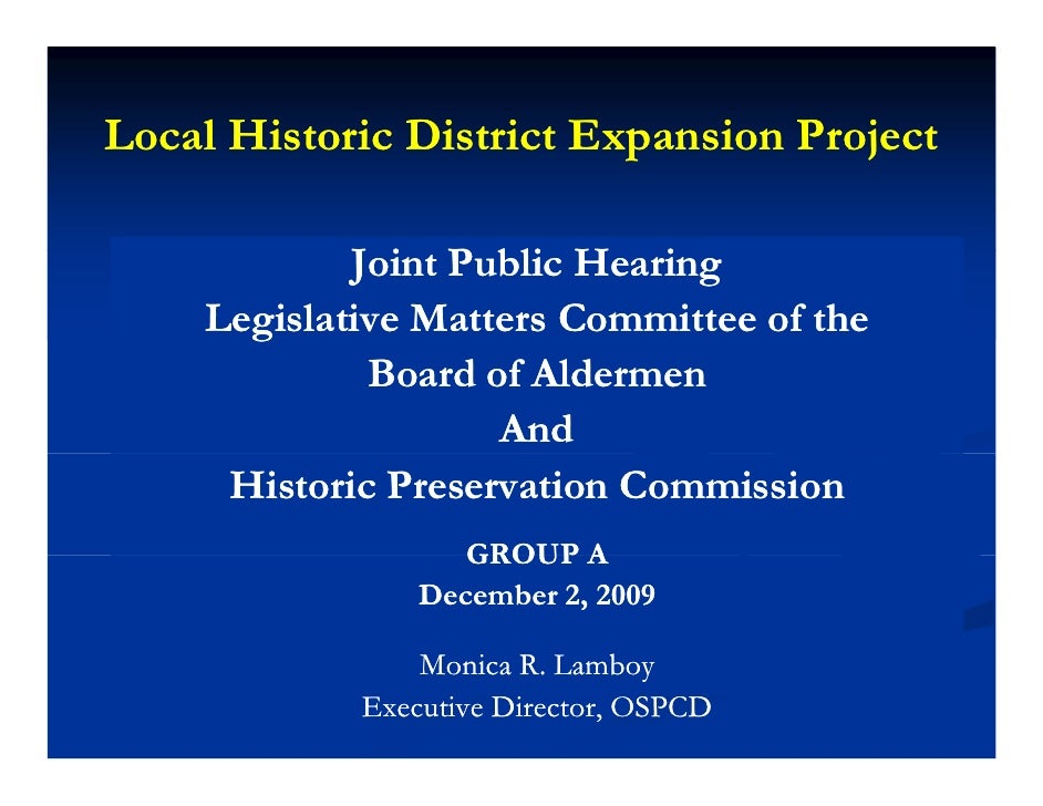 Local Historic District Expansion Project              Joint Public Hearing             J i P bli H i     Legislative Matt...