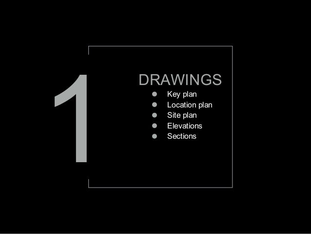 1 DRAWINGS Key plan Location plan Site plan Elevations Sections