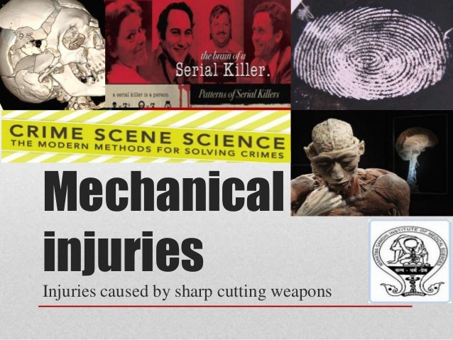Mechanical injuries Injuries caused by sharp cutting weapons