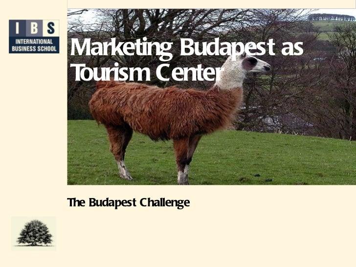 Marketing Budapest as Tourism Center The Budapest  Challenge