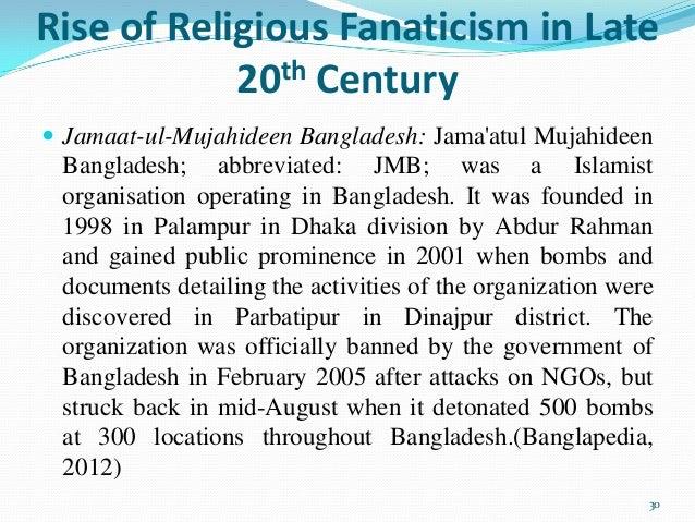 (Banglapedia, 2012) 30; 30. Rise Of Religious Fanaticism ...
