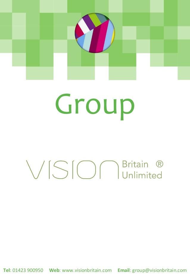Group   Tel:  01423  900950          Web:  www.visionbritain.com          Email:  group@visi...