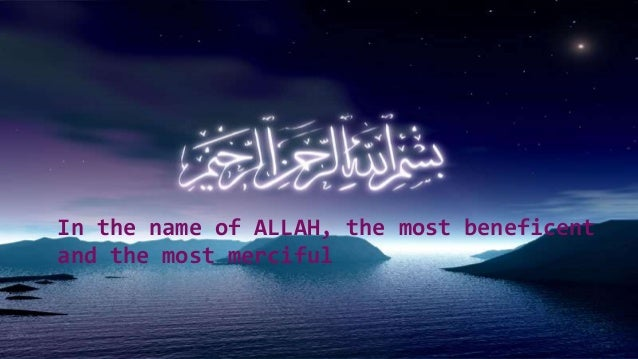 In the name of ALLAH, the most beneficent  and the most merciful