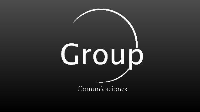 Quienes • Group Comunicaciones es una agencia de publicidad que cuenta con 6 áreas especializadas para realizar todos los ...