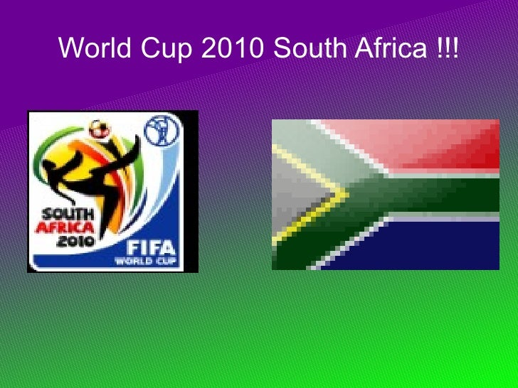 World Cup 2010 South Africa !!!