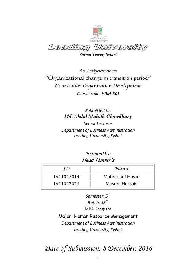 "1 Surma Tower, Sylhet An Assignment on ""Organizational change in transition period"" Course title: Organization Development..."