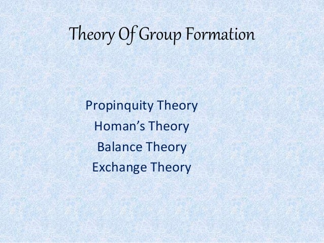 the balance theory to theodre newcomb is a comprehensive theory of group formation Importance of psychological theory, both for the development of th~ fie~ of   maintain the appropriate supply of oxygen, the proper balance of blood com-   about unit formation in social groups is probably sound (homans, 1950)   ation of behavior is to accelerate the development of a comprehensive schema.