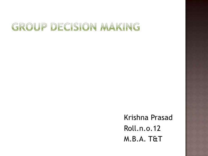 Krishna PrasadRoll.n.o.12M.B.A. T&T