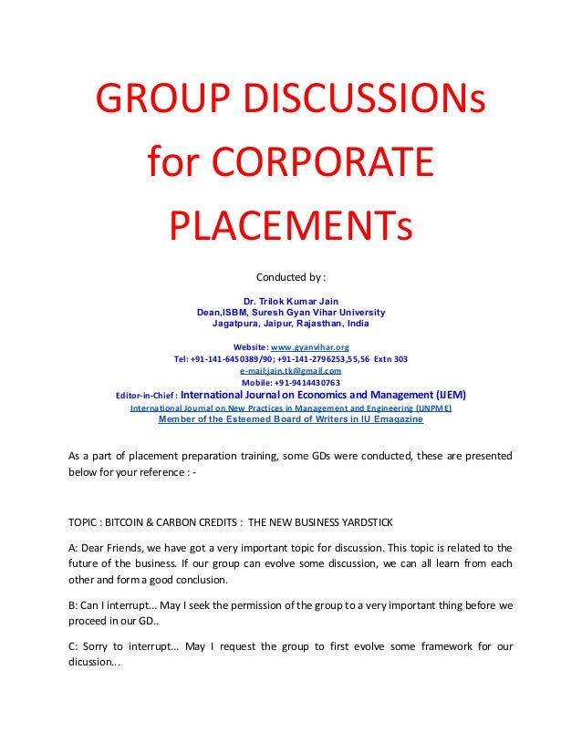 GROUP DISCUSSIONs for CORPORATE PLACEMENTs Conducted by : Dr. Trilok Kumar Jain Dean,ISBM, Suresh Gyan Vihar University Ja...