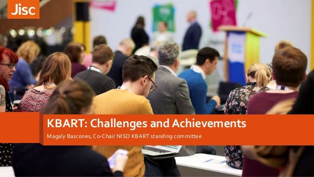 KBART: Challenges and Achievements Magaly Bascones, Co-Chair NISO KBART standing committee