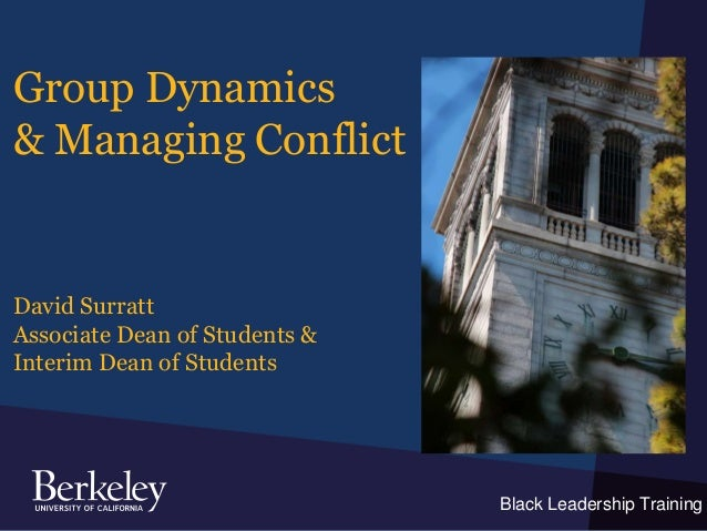 Black Leadership Training Group Dynamics & Managing Conflict David Surratt Associate Dean of Students & Interim Dean of St...