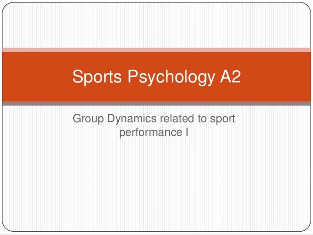 Group Dynamics related to sport performance I Sports Psychology A2
