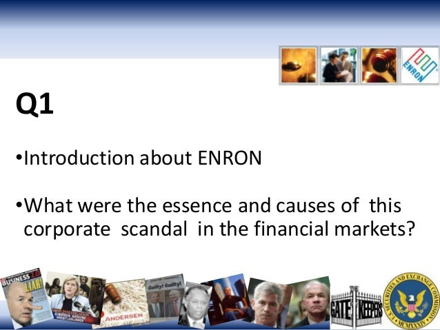 causes of enron collapse The collapse of the energy trader enron on december 2—the examination of the underlying causes of the collapse on the world socialist web site from.
