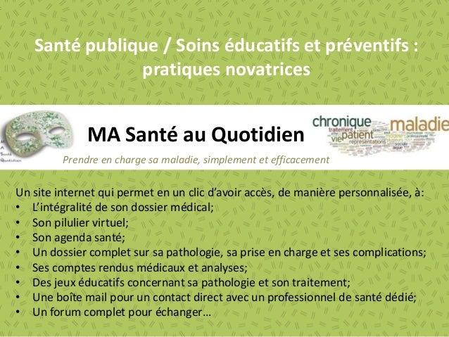 Santé publique / Soins éducatifs et préventifs :  pratiques novatrices  MA Santé au Quotidien  Prendre en charge sa maladi...