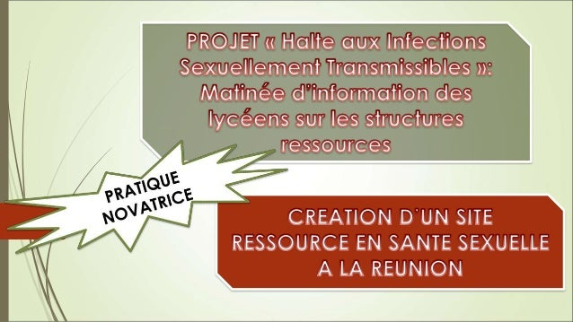 CONTEXTE  Recrudescence des infections sexuellement transmissibles (IST) à la  Réunion (VIH, Syphilis, infection à Chlamy...