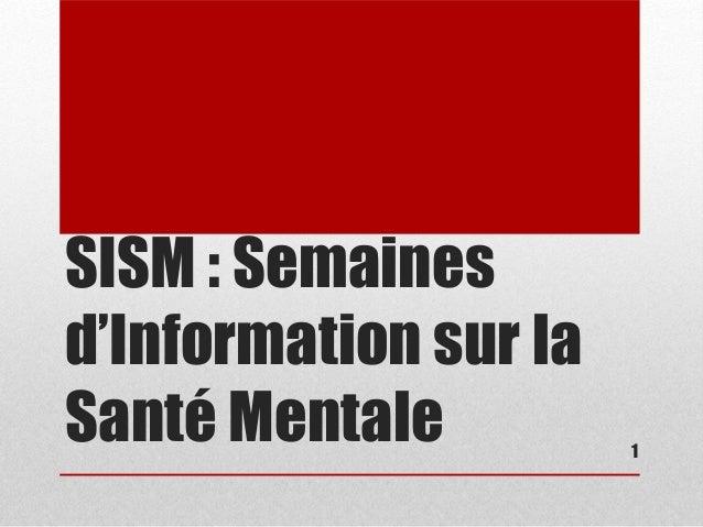SISM : Semaines  d'Information sur la  Santé Mentale 1