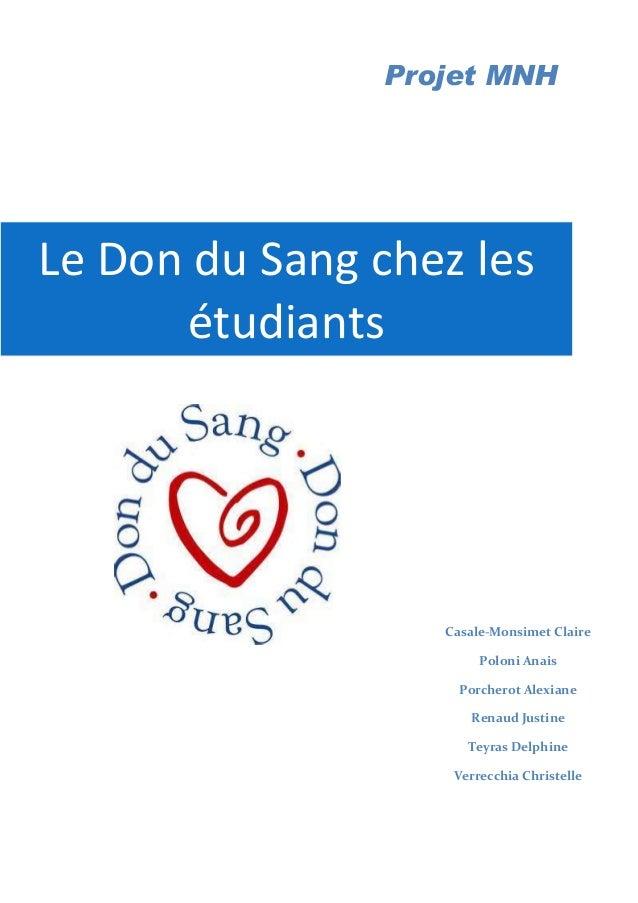 Projet MNH  Le Don du Sang chez les  étudiants  Casale-Monsimet Claire  Poloni Anais  Porcherot Alexiane  Renaud Justine  ...