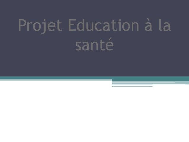 Projet Education à la santé