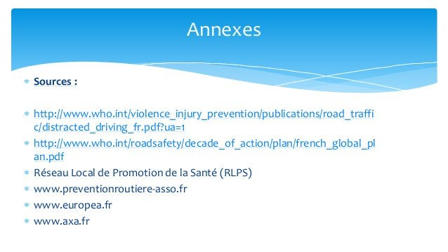 Sources :  http://www.who.int/violence_injury_prevention/publications/road_traffic/distracted_driving_fr.pdf?ua=1  http...