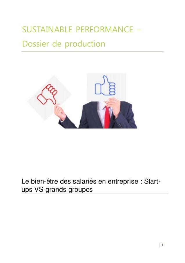 1  SUSTAINABLE PERFORMANCE –  Dossier de production  Le bien-être des salariés en entreprise : Start-ups  VS grands groupe...