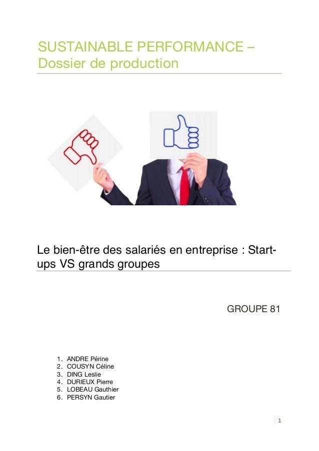 1  SUSTAINABLE PERFORMANCE –  Dossier de production  Le bien-être des salariés en entreprise : Start-ups  GROUPE 81  VS gr...