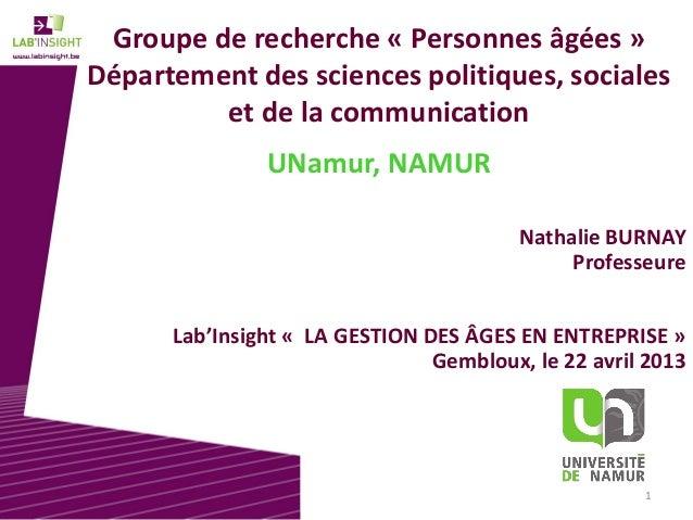 1 Groupe de recherche « Personnes âgées » Département des sciences politiques, sociales et de la communication UNamur, NAM...