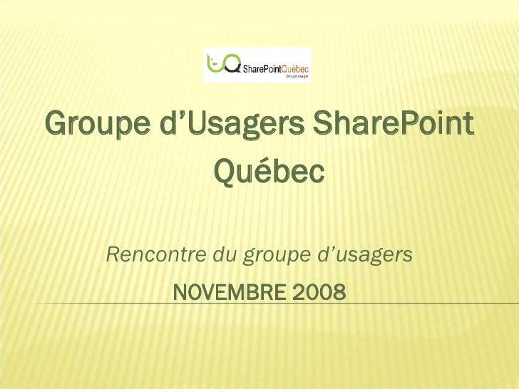 Groupe d'Usagers SharePoint           Québec     Rencontre du groupe d'usagers          NOVEMBRE 2008
