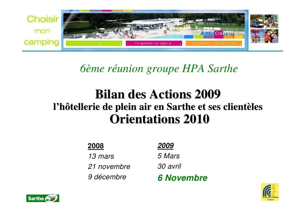 6ème réunion groupe HPA Sarthe            Bilan des Actions 2009 l'hôtellerie de plein air en Sarthe et ses clientèles    ...