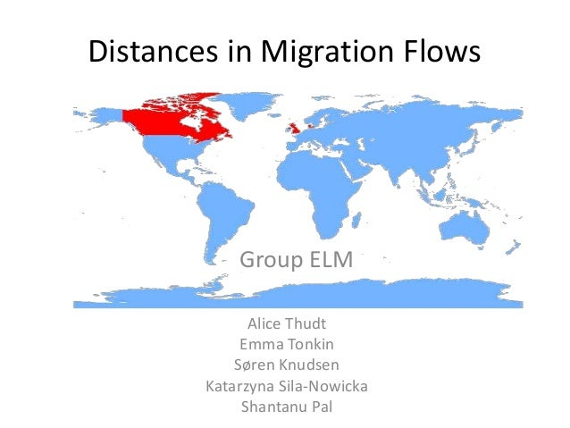 Alice Thudt Emma Tonkin Søren Knudsen Katarzyna Sila-Nowicka Shantanu Pal Distances in Migration Flows Group ELM