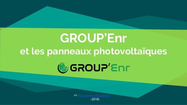 GROUP'Enr et les panneaux photovoltaïques https://www.groupenr.fr/ -2018-