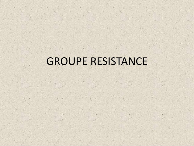 GROUPE RESISTANCE