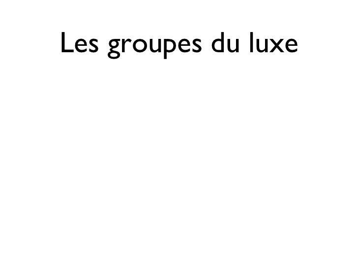 Les groupes du luxe