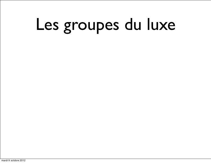 Les groupes du luxemardi 9 octobre 2012