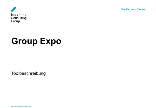 www.integratedconsulting.at 1 Group Expo Toolbeschreibung