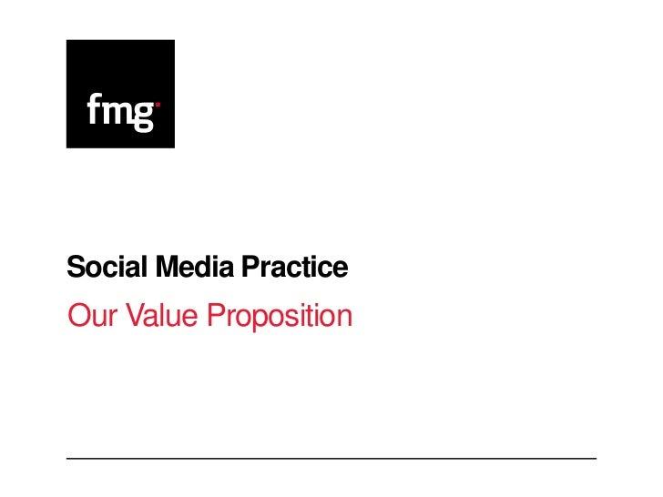 Social Media PracticeOur Value Proposition