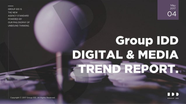 Group IDD DIGITAL & MEDIA TREND REPORT Vol. 4