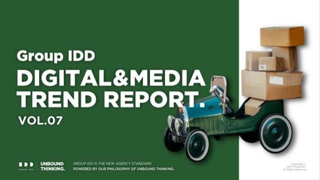 Group IDD DIGITAL & MEDIA TREND REPORT Vol. 7