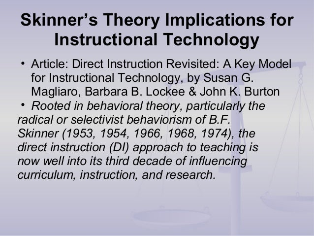Skinner's Theory Implications for Instructional Technology • Article: Direct Instruction Revisited: A Key Model for Instru...