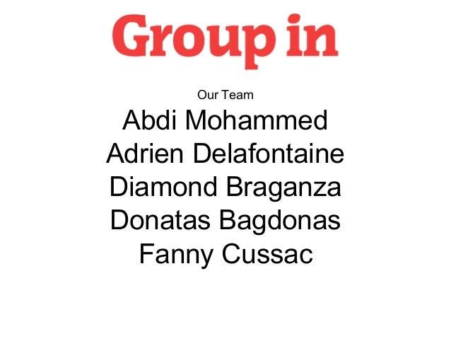 Our TeamAbdi MohammedAdrien DelafontaineDiamond BraganzaDonatas BagdonasFanny Cussac