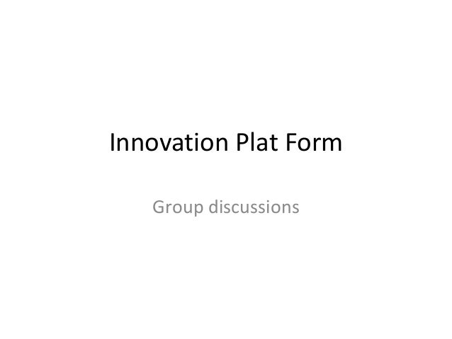 Innovation Plat Form Group discussions
