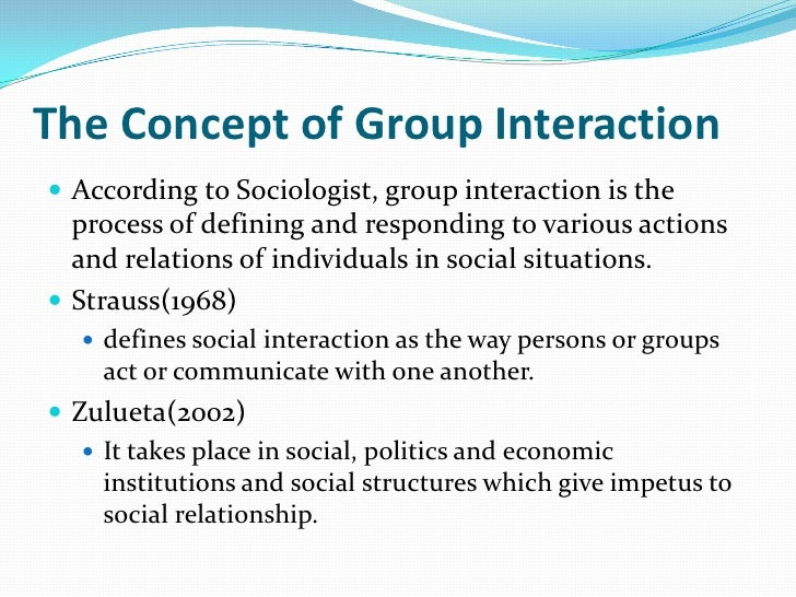 sociology interaction The concept of culture is among the most widely used notions in sociology  sociological concepts of culture and identity  interaction between self.