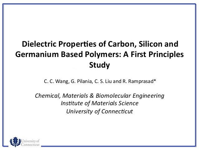 Dielectric	  Proper,es	  of	  Carbon,	  Silicon	  and	               	             Germanium	  Based	  Polymers:	  A	  Fir...