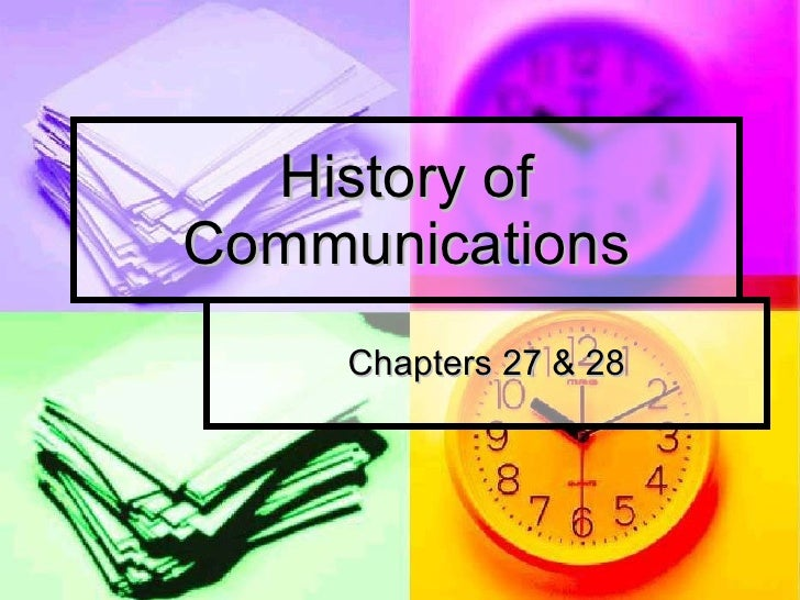 History of Communications Chapters 27 & 28