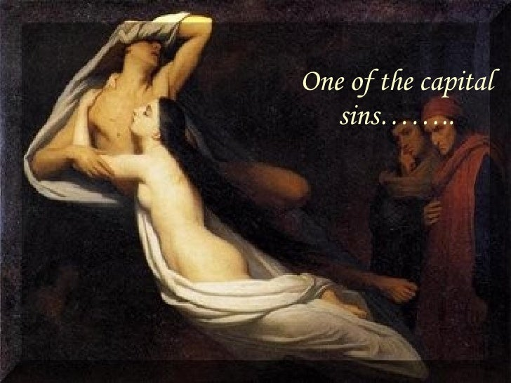 One of the capital sins……..