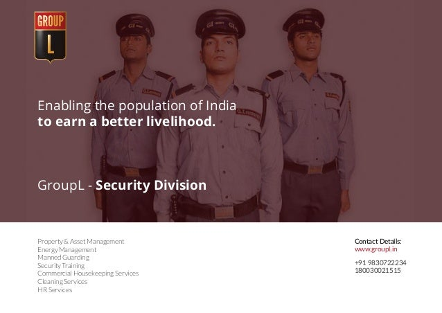 Enabling the population of India to earn a better livelihood. GroupL - Security Division Property & Asset Management Energ...
