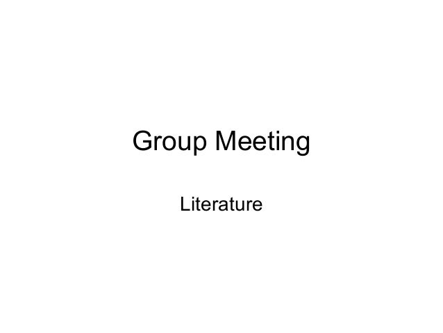 Group Meeting Literature