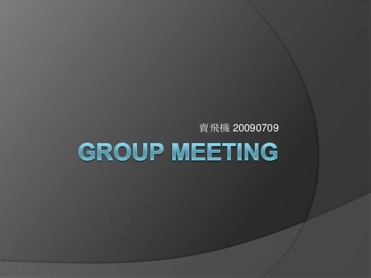 Group Meeting<br />賣飛機 20090709<br />