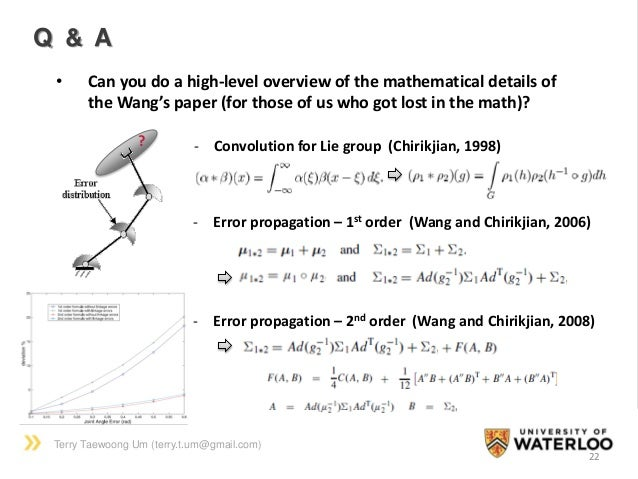 Terry Taewoong Um (terry.t.um@gmail.com) 22 Q & A • Can you do a high-level overview of the mathematical details of the Wa...