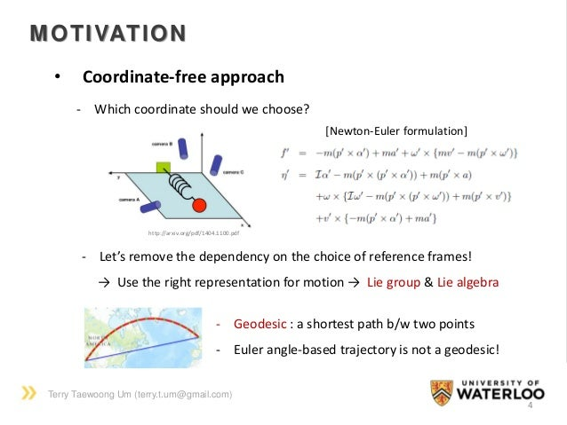 Terry Taewoong Um (terry.t.um@gmail.com) MOTIVATION 4 • Coordinate-free approach http://arxiv.org/pdf/1404.1100.pdf - Whic...