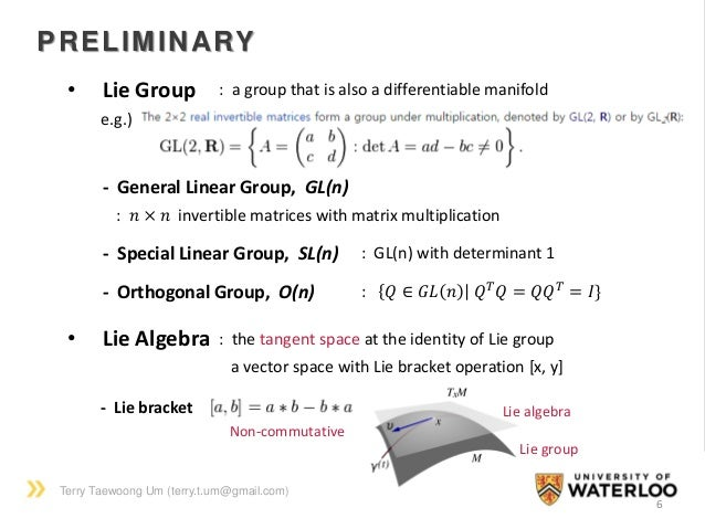 Terry Taewoong Um (terry.t.um@gmail.com) 6 - General Linear Group, GL(n) : 𝑛 × 𝑛 invertible matrices with matrix multiplic...
